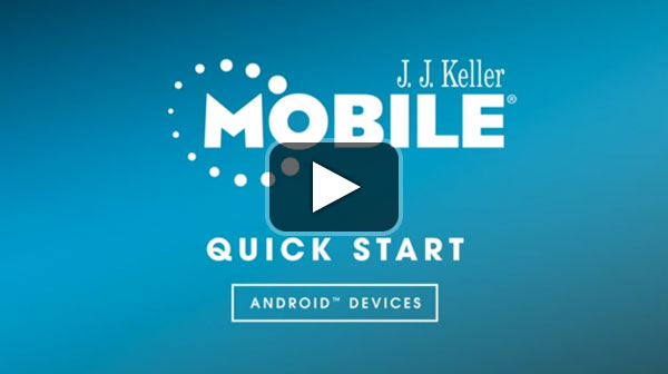 Common Daily Functions of J. J. Keller Mobile® for Android™